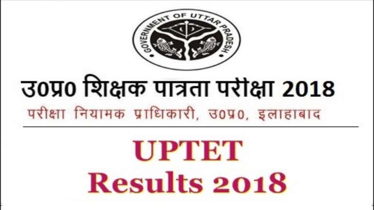 UPTET Exam Result 2018 declared at upbasiceduboard gov in: Check here
