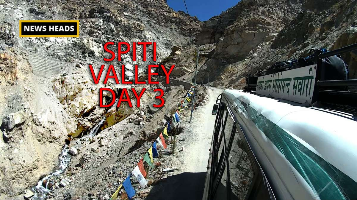 Spiti Valley Day 3: Scaling one of the most dangerous roads in the world