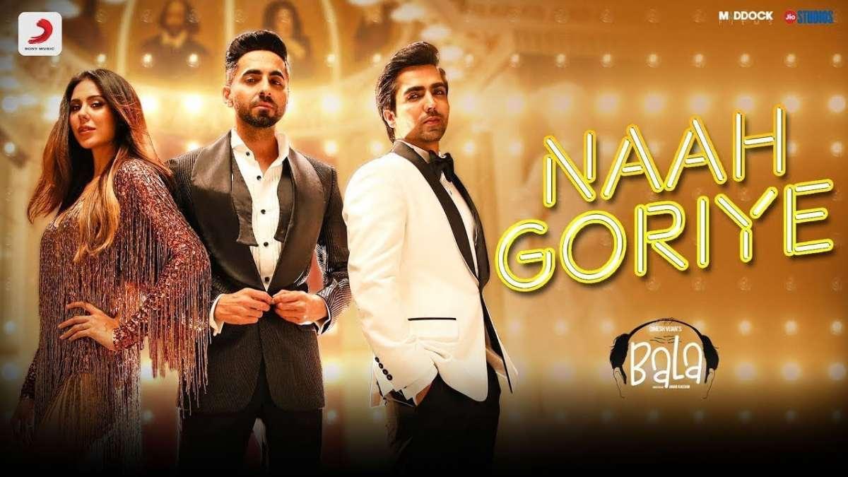 Naah Goriye from Ayushmann Khurrana's Bala